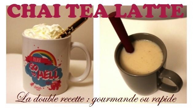 chai tea latte double recette gourmande et rapide en mode gonzesse le blog beaut. Black Bedroom Furniture Sets. Home Design Ideas